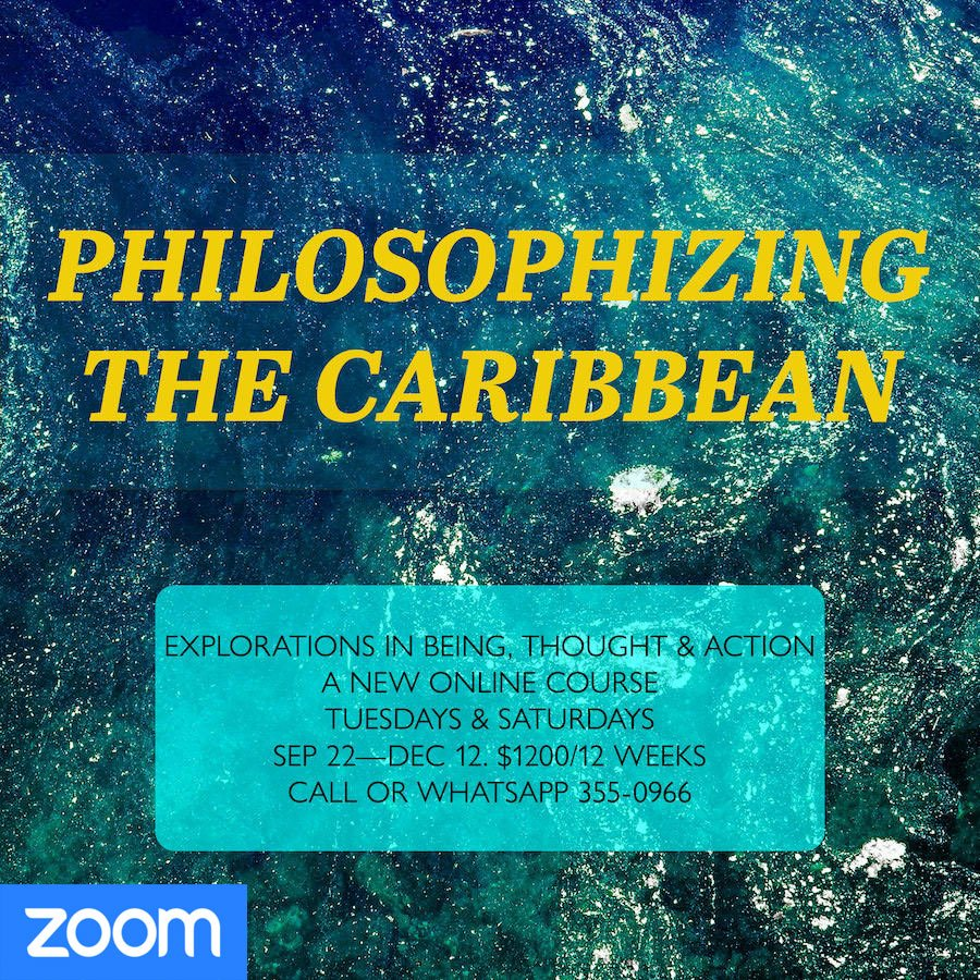 Philosophizing the Caribbean: Explorations in being, thought and action